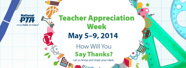 Teachers Apperciation Week May 5-11 2014